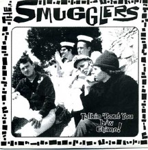 THE SMUGGLERS - Talkin 'Bout You / Chimo!
