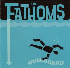THE FATHOMS - Overboard LP