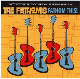 THE FATHOMS - Fathom This! CD