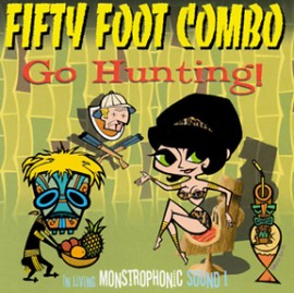 FIFTY FOOT COMBO - Go Hunting! CD