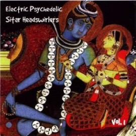 VA - Electric Psychedelic Sitar Headswirlers V. 1 CD
