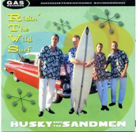 HUSKY AND THE SANDMEN - Ridin The Wild Surf CD