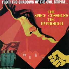 THE SPACE COSSACKS / THE HYPNOMEN - From The Shadows Of THe Evil Empire... EP