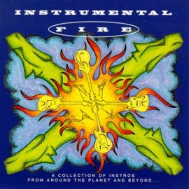 V/A - Instrumental Fire: A Collection Of Instros From Around The Planet And Beyond LP
