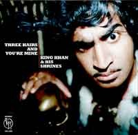King Khan & His Shrines - Three Hairs and Your Mine LP