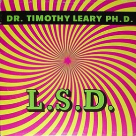 DR. TIMOTHY LEARY PH.D. - L.S.D. CD