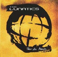 THE LUNATICS - Tour Du Monde CD