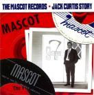 VA: The Mascot Records - Jack Curtis Story CD