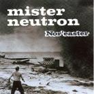 Mister Neutron - Nor easter CD