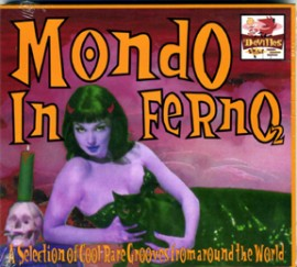 MONDO INFERNO VOLUME TWO - A Selection Of Cool Rare Grooves From Around The World CD