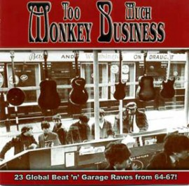 V/A - TOO MUCH MONKEY BUSINESS: 23 Global Beat 'n' Garage Raves From 64-67! CD