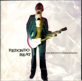Redondo Beat - Les Enfants Garagesques CD