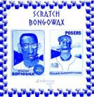 Scratch Bongowax - Posers 7