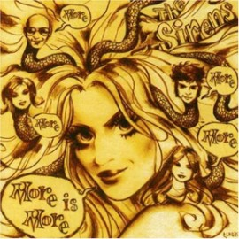 THE SIRENS - More Is More CD