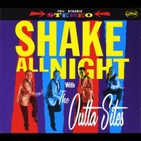 The Outta Sites - Shake All Night With LP