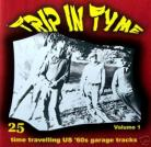 V/A - TRIP IN TYME VOLUME ONE: 25 Time Travelling US '60s Garage Tracks CD