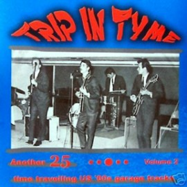V/A - TRIP IN TYME VOLUME TWO: Another 25 Time Travelling US '60s Garage Tracks CD