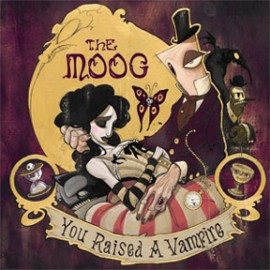THE MOOG - You Raised A Vampire / The Passion Of Lovers