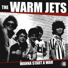 The Warm Jets - Wanna Start A War LP