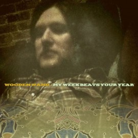 Wooden Wand - My Week Beats Your Year LP